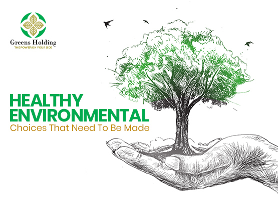 Healthy Environmental Choices That Need To Be Made